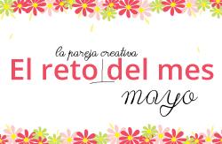Reto del mes de mayo en La Pareja Creativa