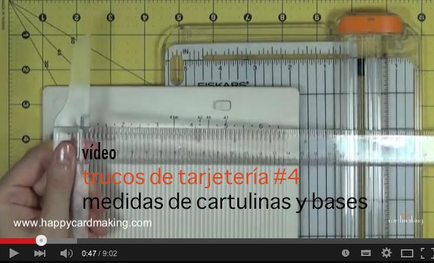 Cuatro vídeo dedicado a las cartulinas y medidas de las bases de tarjetas creativas